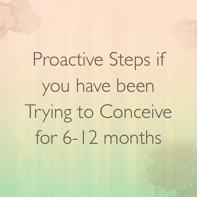 Proactive Steps if You Have Been Trying to Conceive for 6-12 months