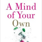Book Review: A Mind of Your Own, by Dr. Kelly Brogan