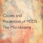 Causes and Prevention of PCOS – The Microbiome
