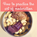 How to practice the art of moderation