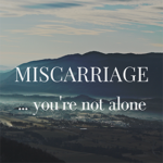 Miscarriage… you're not alone