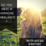 Do you have a hormone imbalance? Take this quick quiz to learn more
