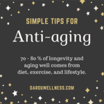 Anti-Aging: tips for longevity and aging well