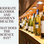 Moderate alcohol and women's health: what does the science say?