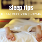 My favourite sleep tips to heal, recover and repair