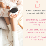What are early signs of Burnout?